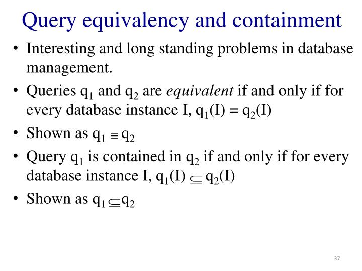 Query equivalency and containment