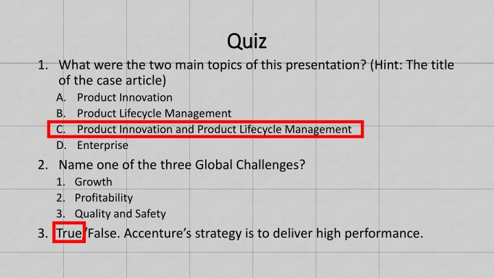 managing innovation quiz 1 Essay about managing change and innovation cassi stephenson busm management chapter 7 review 1 the difference between how change is handled in an organization can be described in two metaphors.