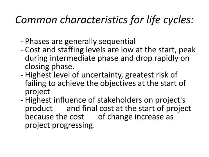 Common characteristics for life cycles: