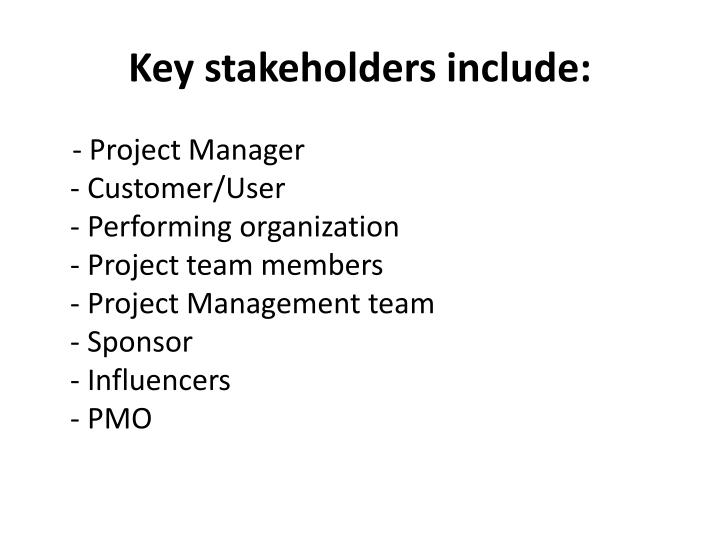 Key stakeholders include: