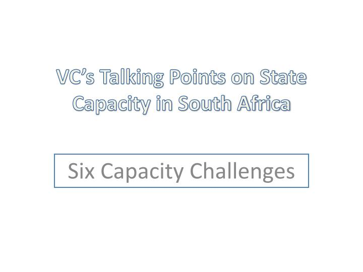 vc s talking points on state capacity in south africa n.