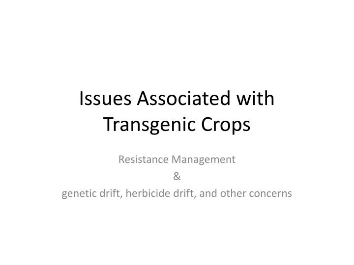 issues associated with transgenic crops n.