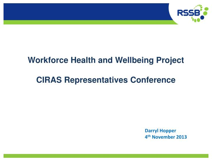 workforce health and wellbeing project ciras representatives conference n.