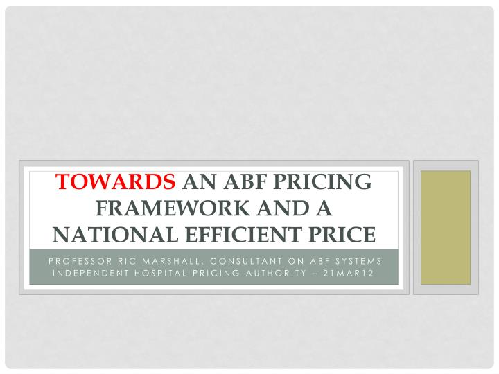 towards an abf pricing framework and a national efficient price n.
