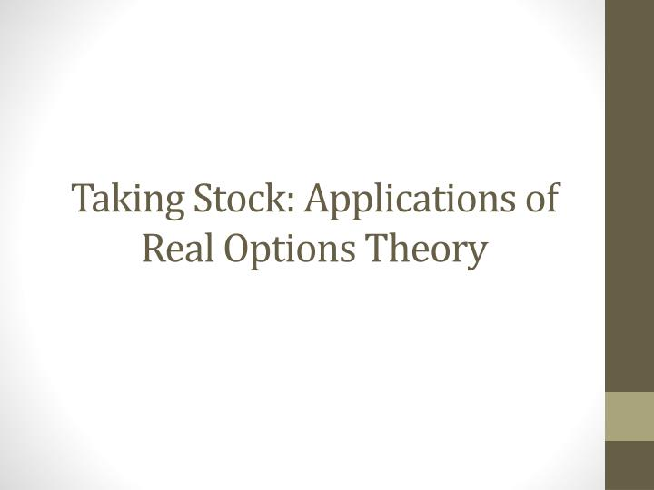 Taking Stock: Applications of Real Options Theory
