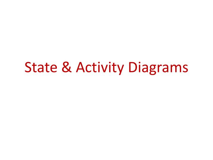 Ppt state amp activity diagrams powerpoint presentation id1569029 state activity diagrams ccuart Gallery