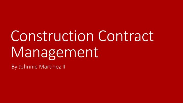 construction contract management n.
