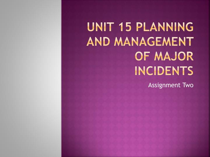unit 15 planning and management of major incidents n.
