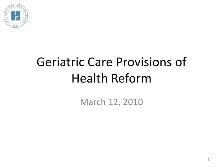 geriatric care provisions of health reform n.