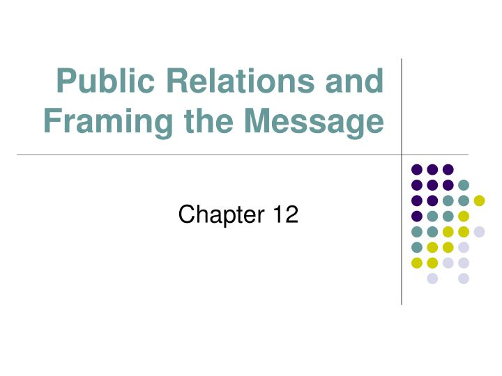 public relations and framing the message n.