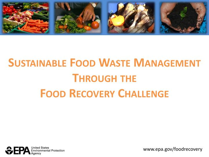 sustainable food waste management through the food recovery challenge n.