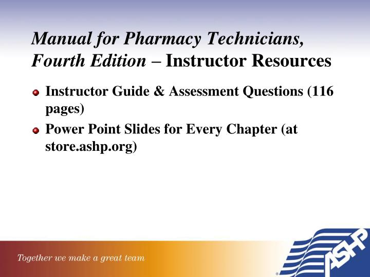 Manual for Pharmacy Technicians, Fourth Edition –