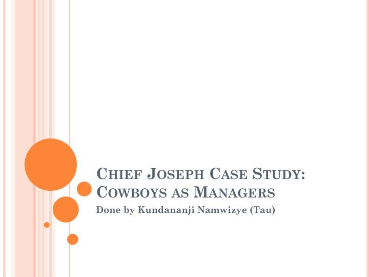 chief joseph case study cowboys as managers n.