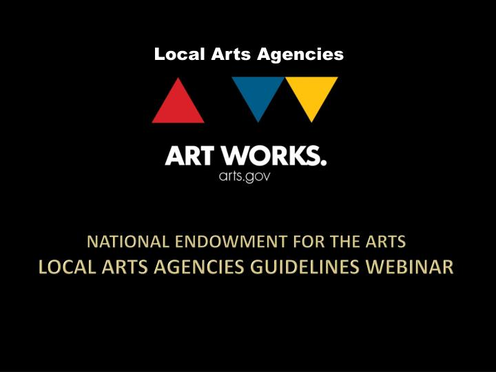 national endowment for the arts local arts agencies guidelines webinar n.