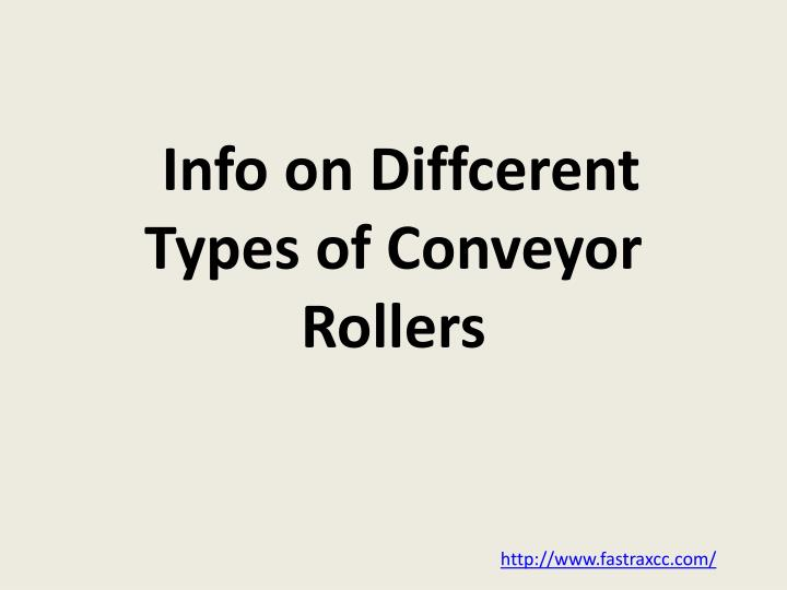 info on diffcerent types of conveyor rollers n.