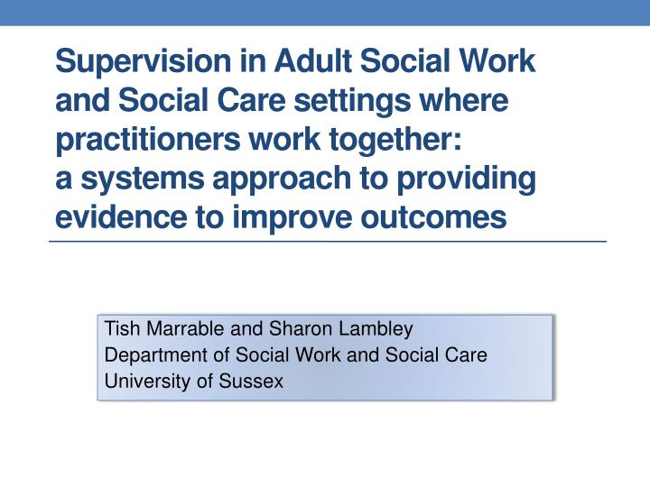 t ish marrable and sharon lambley department of social work and social care university of sussex n.