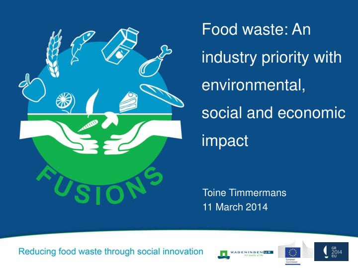 food waste an industry priority with environmental social and economic impact n.