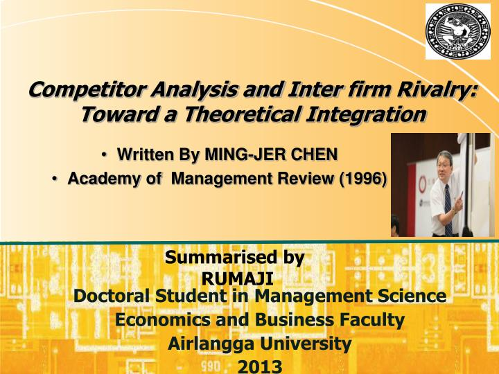 competitor analysis and inter firm rivalry toward a theoretical integration n.