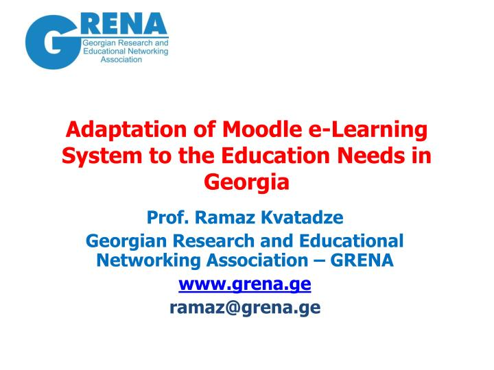 adaptation of moodle e learning system to the education needs in georgia n.