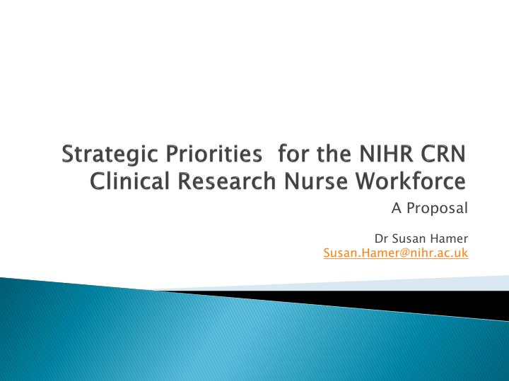 strategic priorities for the nihr crn clinical research nurse workforce n.