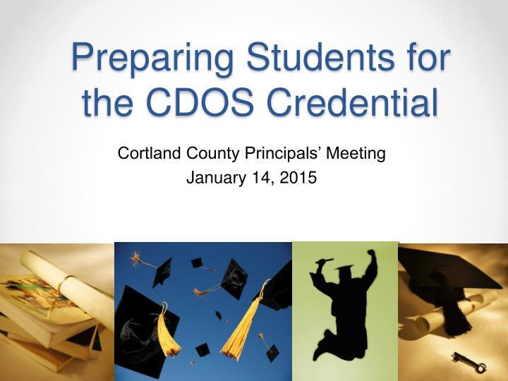preparing students for the cdos credential n.