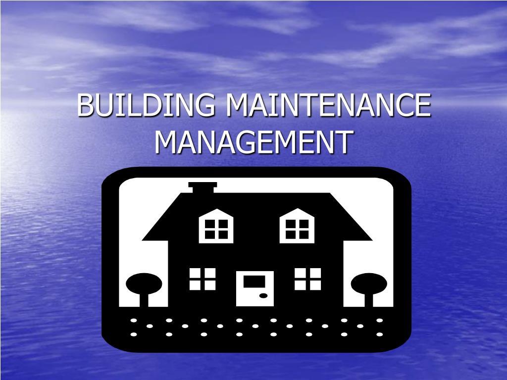 PPT - BUILDING MAINTENANCE MANAGEMENT PowerPoint