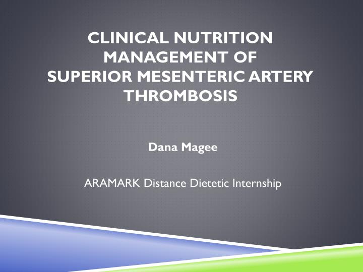 Clinical nutrition management of superior mesenteric artery thrombosis