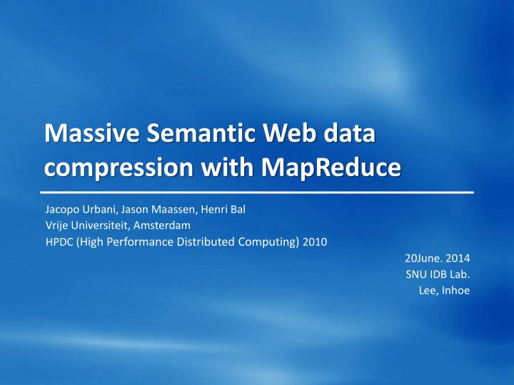 massive semantic web data compression with mapreduce n.