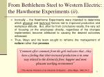 from bethlehem steel to western electric the hawthorne experiments ii