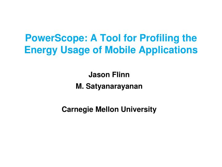 powerscope a tool for profiling the energy usage of mobile applications n.