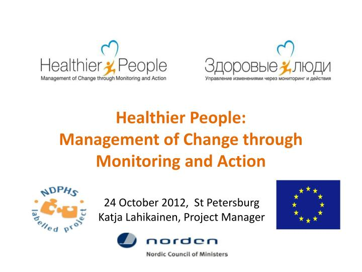 healthier people management of change through monitoring and action n.