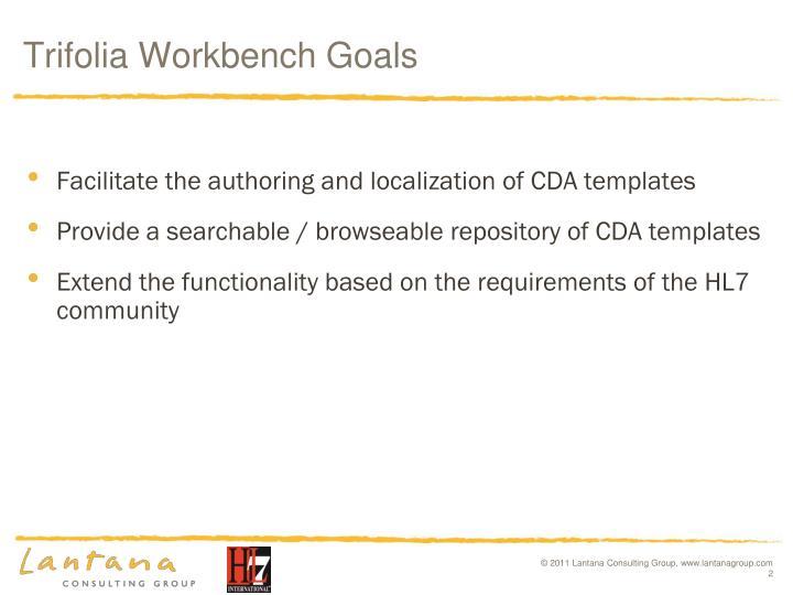 Trifolia workbench goals