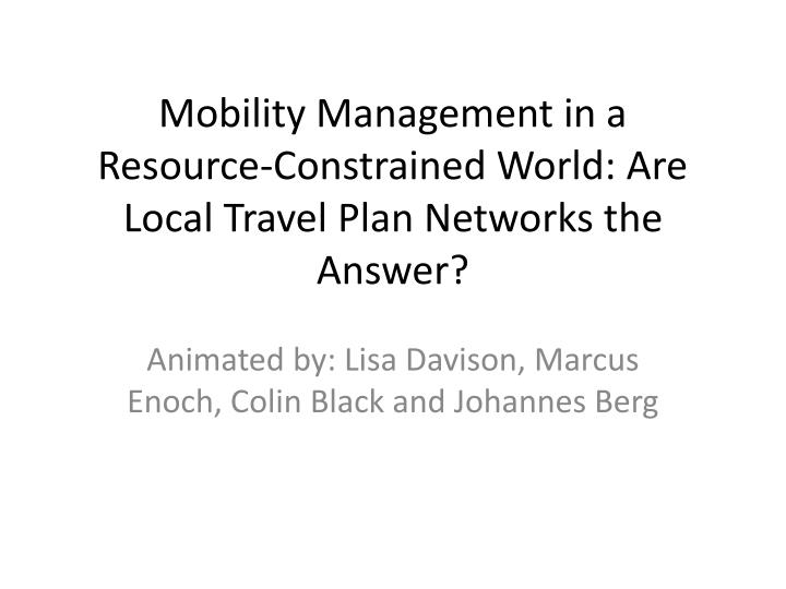 mobility management in a resource constrained world are local travel plan networks the answer n.