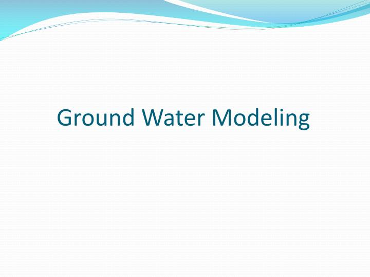 Ground Water Modeling