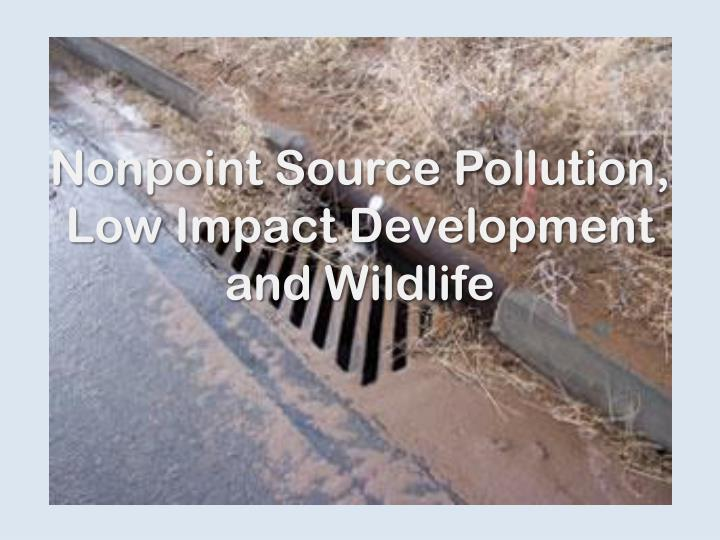 nonpoint source pollution low impact development and wildlife n.