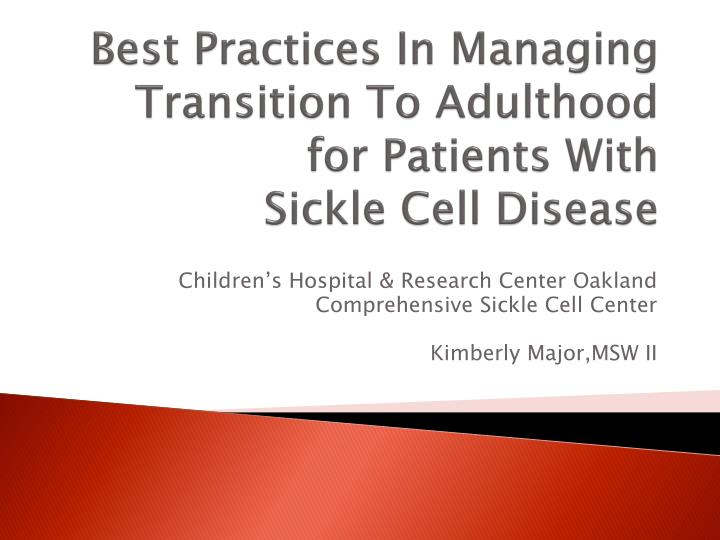 best practices in managing transition to adulthood for patients with sickle cell disease n.