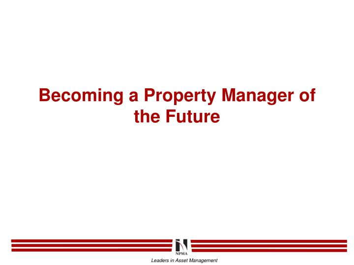 becoming a property manager of the future n.
