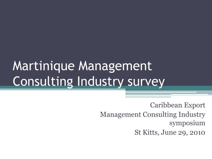 martinique management consulting industry survey n.