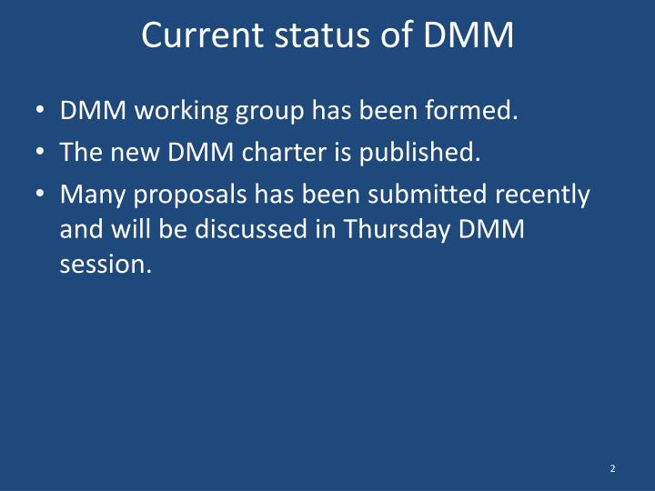 Current status of dmm