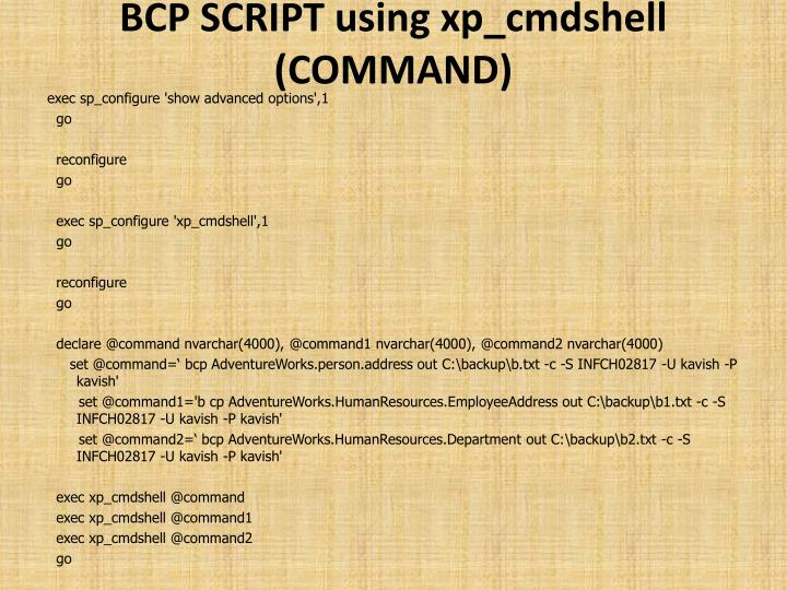 BCP SCRIPT using xp_cmdshell (COMMAND)