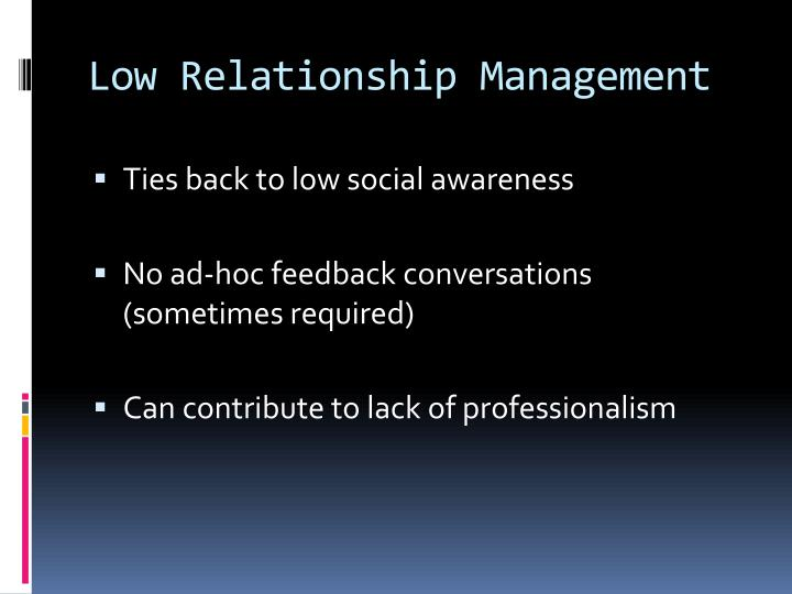 Low Relationship Management