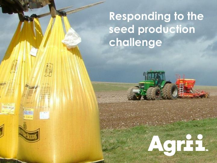 Responding to the seed production challenge
