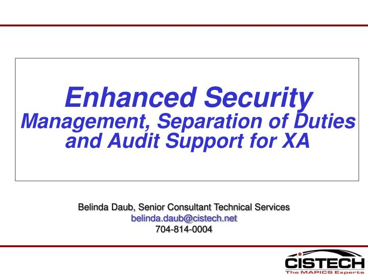 enhanced security management separation of duties and audit support for xa n.