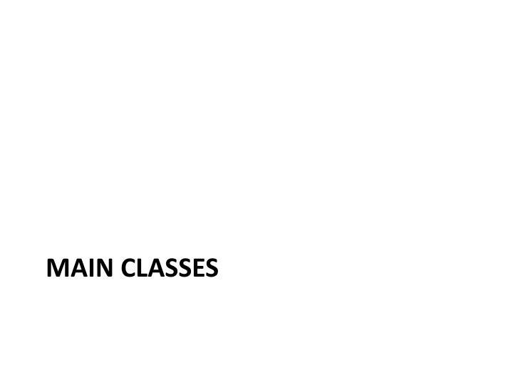 Main classes