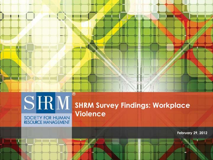 shrm survey findings workplace violence n.