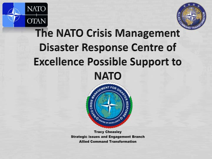 the nato crisis management disaster r esponse centre of excellence p ossible support to nato n.