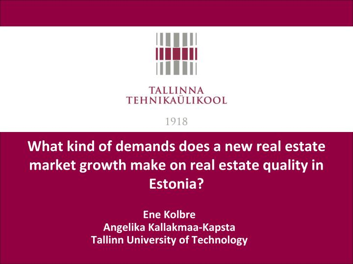 what kind of demands does a new real estate market growth make on real estate quality in estonia