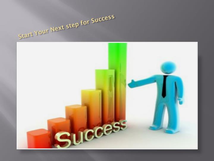 Start Your Next step for Success