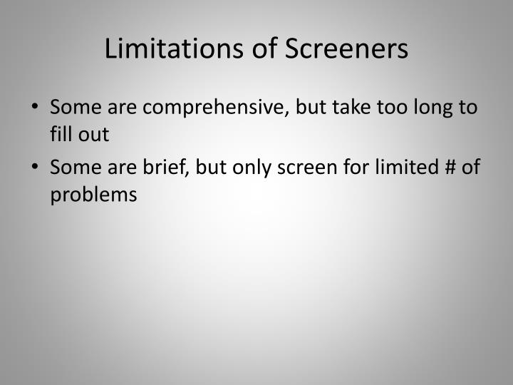 Limitations of Screeners