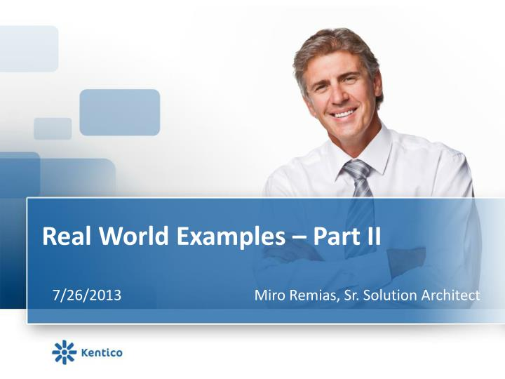 Real world examples part ii